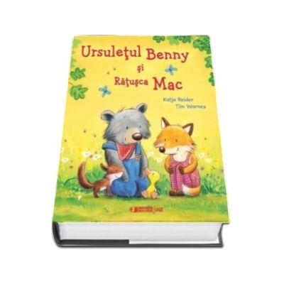 Katja Reider, Ursuletul Benny si Ratusca Mac. O poveste despre frumusetea prieteniei