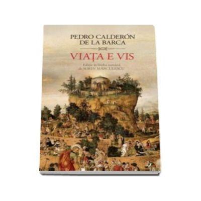 Pedro Calderon, Viata e vis (Editie in limba romana de Sorin Marculescu)