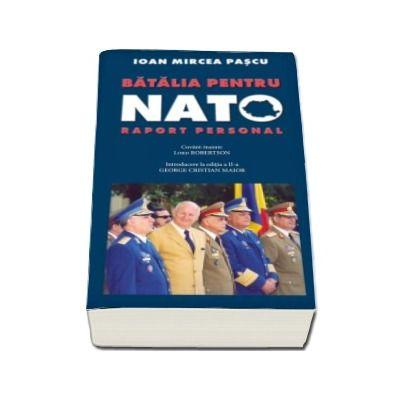 Ioan Mircea Pascu, Batalia pentru NATO. Raport personal