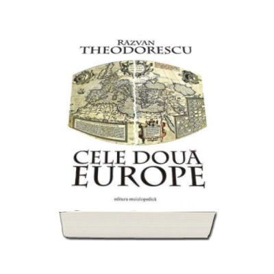 Cele doua Europe (Razvan Theodorescu)
