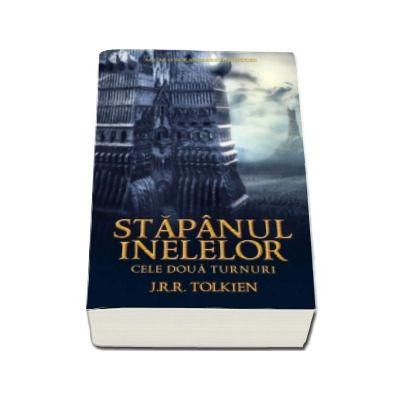 Cele doua turnuri - volumul 2 al trilogiei Stapanul Inelelor