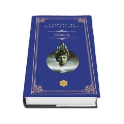 Citadela (Antoine de Saint-Exupery) - Editie hardcover