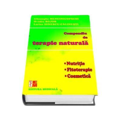 Ovidiu Bojor - Compendiu de terapie naturala. Nutritie, fitoterapie, cosmetica
