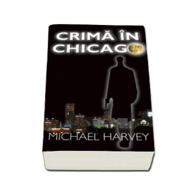Michael Harvey - Crima in Chicago