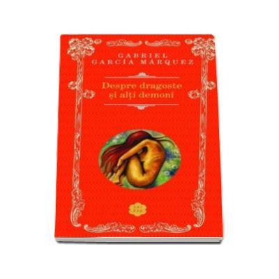 Gabriel Garcia Marquez, Despre dragoste si alti demoni
