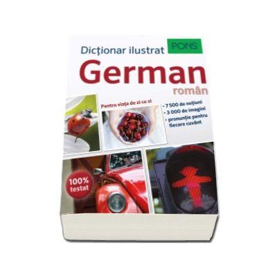 Dictionar ilustrat german-roman. 75000 de notiuni, 3000 de imagini, pronuntie pentru fiecare cuvant (Pons)