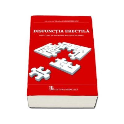 Disfunctia erectila. Ghid clinic de abordare multidisciplinara - Sub radactia lui Nicolae Calomfirescu