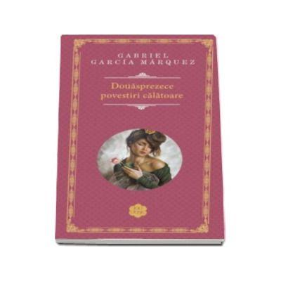 Gabriel Garcia Marquez, Douasprezece povestiri calatoare