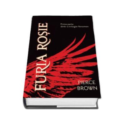 Pierce Brown, Furia Rosie. Prima parte dintr-o trilogie-fenomen
