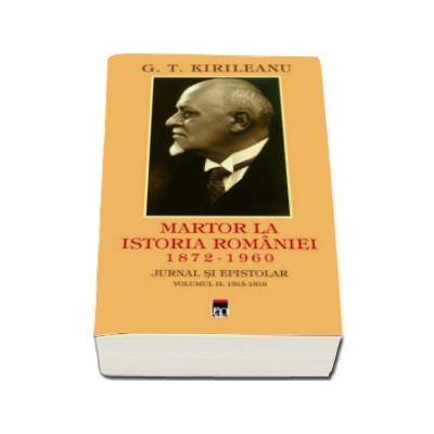 G. T. Kirileanu. Martor la istoria Romaniei. Volumul 2