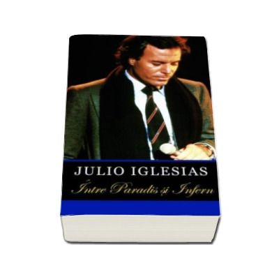 Intre paradis si infern - Julio Iglesias