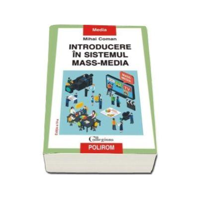 Mihai Coman, Introducere in sistemul mass-media. Editia a IV-a revazuta si adaugita