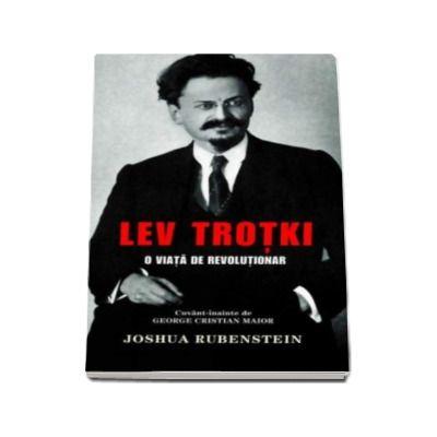 Lev Trotki - O viata de revolutionar
