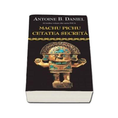 Machu picchu, cetatea secreta - Carte de buzunar