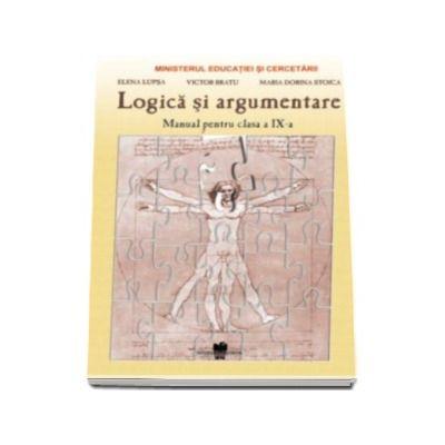 Manual pentru Logica si Argumentare clasa a IX-a (Manual pentru ciclul inferior al liceului - clasa a IX-a, toate filierele, profilurile si specializarile)