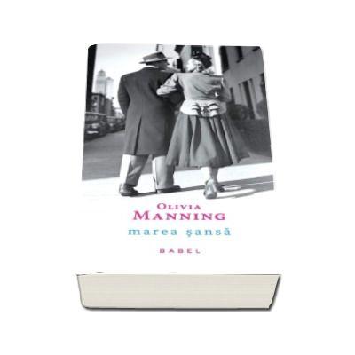 Olivia Manning - Marea sansa - Trilogia Balcanica, partea I