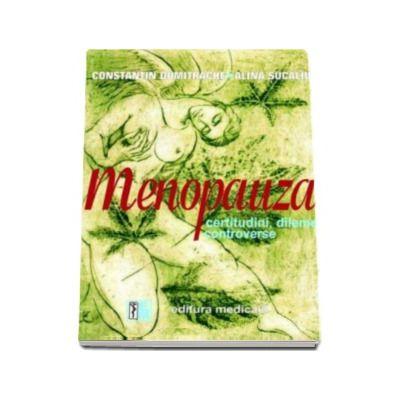 Menopauza - certitudini, dileme, controverse - Constantin Dumitrache