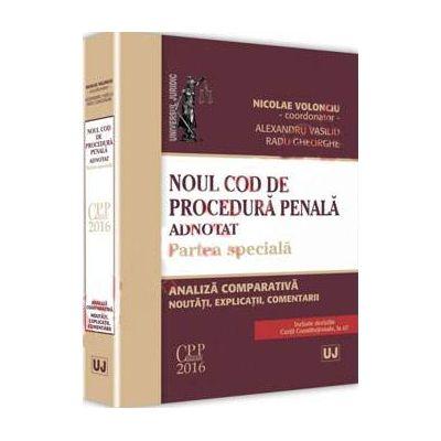 Noul Cod de procedura penala adnotat. Partea speciala - Analiza comparativa, noutati, explicatii, comentarii