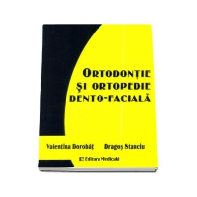 Ortodontie si ortopedie dento-faciala - Valentina Dorobat