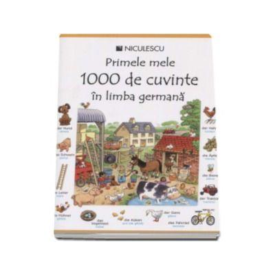 Heather Amery, Primele mele 1000 de cuvinte in limba germana. Editie ilustrata