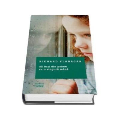 Richard Flanagan, Sa bati din palme cu o singura mana