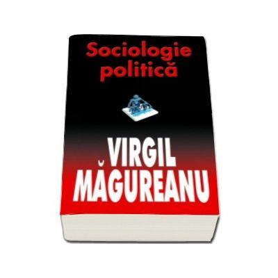 Sociologie politica - Virgil Magureanu