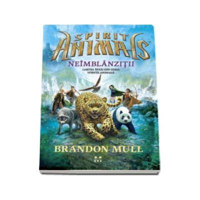 Brandon Mull, Spirit Animals - Neimblanzitii. Cartea intai din seria Spirite - Animale