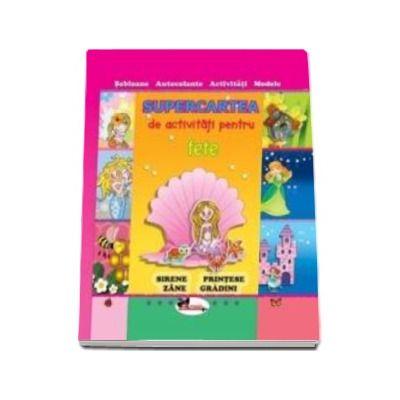 Supercartea de activitati pentru fete. Editie ilustrata