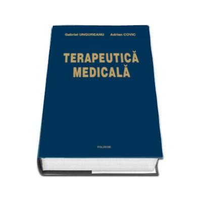Terapeutica medicala - Editia a III-a revazuta si adaugita - Gabriel Ungureanu