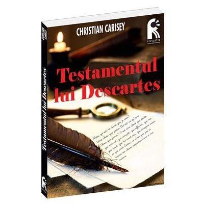 Testamentul lui Descartes - Chirstian Charisey