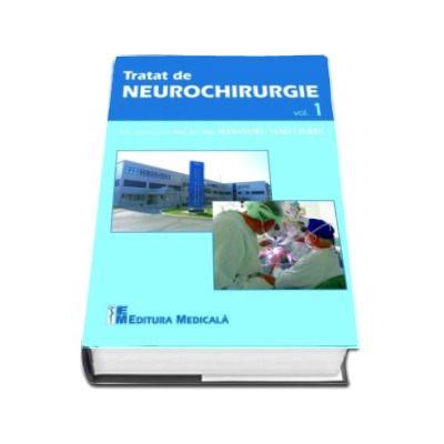Tratat de Neurochirurgie - Volumul 1