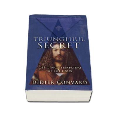 Triunghiul secret - Cei cinci templieri ai lui Isus