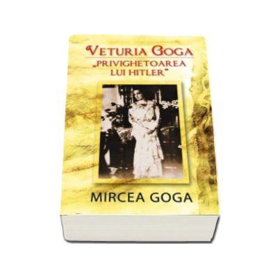 Veturia Goga - 'Privighetoarea lui Hitler'