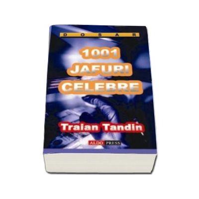 1001 jafuri celebre - Traian Tandin (antologie)