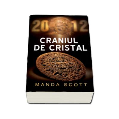 2012 - Craniul de cristal