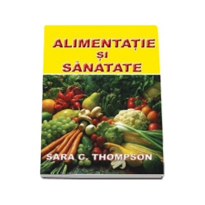 Alimentatie si Sanatate - Sara C. Thompson