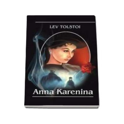 Anna Karenina (Traducere, Ion Pas si Sarina Cassvan)