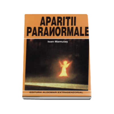 Ioan Mamulas - Aparitii paranormale