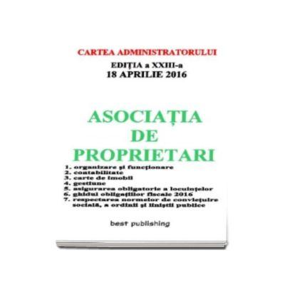 Asociatia de proprietari editia a XXIII-a - 18 aprilie 2016 - Cartea Administratorului