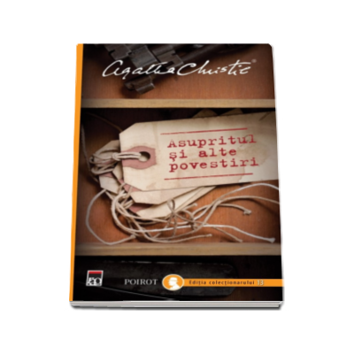Agatha Christie, Asupritul si alte povestiri - Editia colectionarului