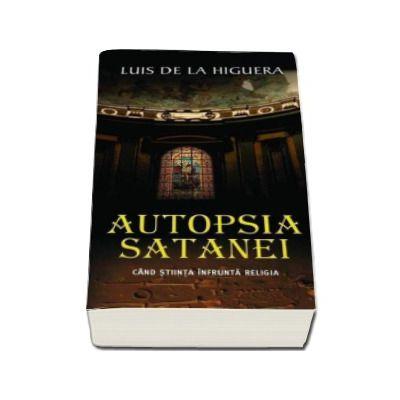 Autopsia Satanei. Cand stiinta infrunta religia - Carte de buzunar