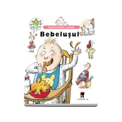 Bebelusul - Minienciclopedii Larousse