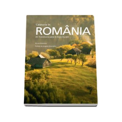 Calatorie in Romania. Din Transilvania pana in Delta Dunarii