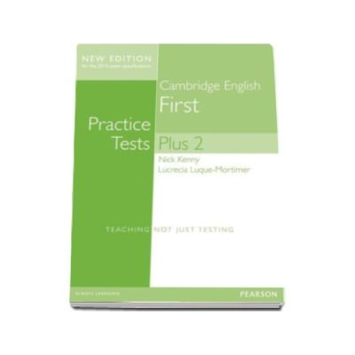 Nick Kenny, Cambridge English Practice Tests Plus 2 New Edition 2014 First Students Book with Key