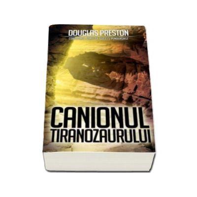 Douglas Preston, Canionul Tiranozaurului. Colectia Carte de buzunar