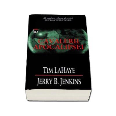 Cavalerii Apocalipsei (volumul 6) - Seria Supravietuitorii