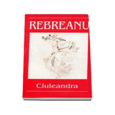 Liviu Rebreanu, Ciuleandra - Editia I