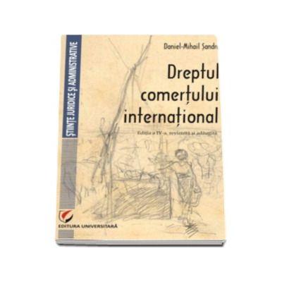 Daniel Mihail Sandru, Dreptul comertului international - Editia a IV-a