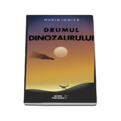 Marin Ionita, Drumul dinozaurului