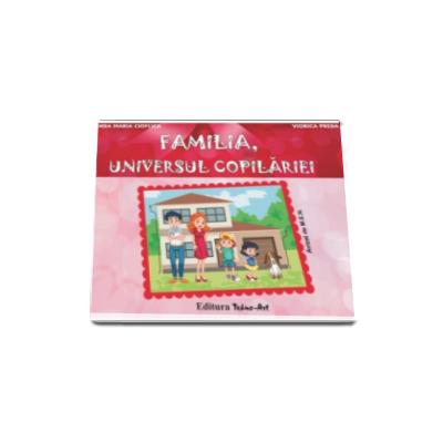 FAMILIA - Universul copilariei - Mapa educativa